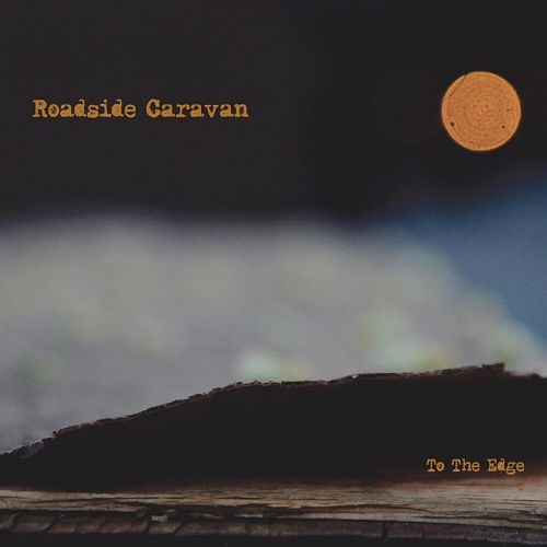 Roadside Caravan - To the Edge (2017) 320 kbps