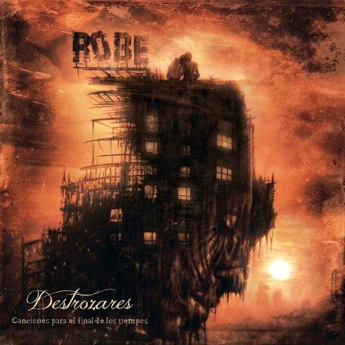 Robe - Destrozares Canciones Para El Final De Los Tiempos (2016) 320 kbps