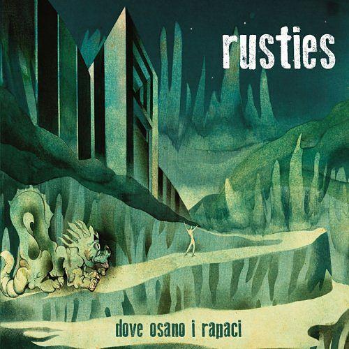 Rusties - Dove osano i rapaci (2017) 320 kbps