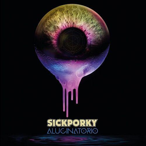 Sick Porky - Alucinatorio (2016) 320 kbps