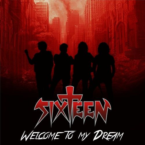 Sixteen Band - Welcome To My Dream (2017) 320 kbps