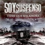 Soy Suspenso – Tiene Que Ser Ahora (2017) 320 kbps