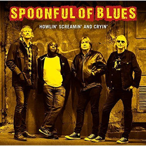 Spoonful Of Blues - Howlin' Screamin' And Cryin' (2017) 320 kbps
