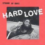 Strand of Oaks – Hard Love (2017) 320 kbps