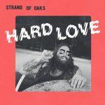 Strand of Oaks – Hard Love (2017) 320 kbps