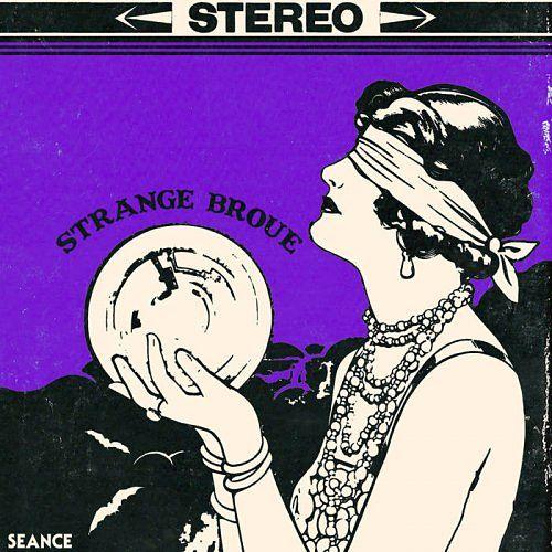Strange Broue - Seance - The Satanic Sounds of Strange Broue (2017) 320 kbps