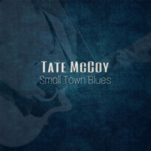 Tate McCoy - Small Town Blues (2017) 320 kbps