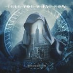 Tell You What Now – Failsafe: Entropy (2017) 320 kbps
