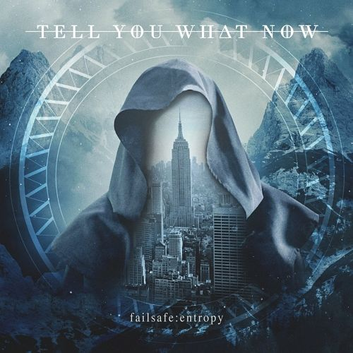 Tell You What Now - Failsafe: Entropy (2017) 320 kbps