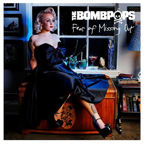 The Bombpops - Fear of Missing Out (2017) 320 kbps