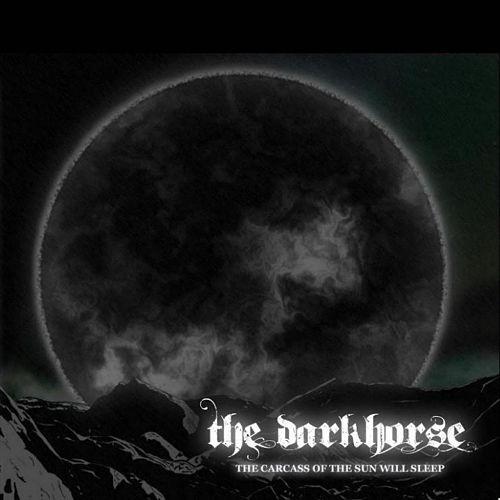 The Darkhorse - The Carcass of the Sun Will Sleep (2017) 320 kbps