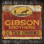 The Gibson Brothers – In The Ground (2017) 320 kbps