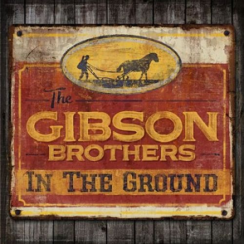 The Gibson Brothers - In The Ground (2017) 320 kbps