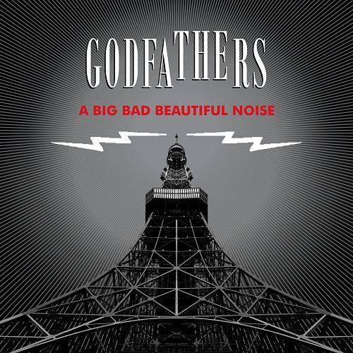 The Godfathers - A Big Bad Beautiful Noise (2017) 320 kbps