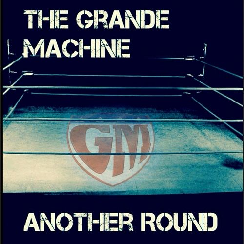 The Grande Machine - Another Round (2017) 320 kbps
