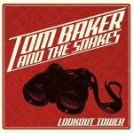 Tom Baker and the Snakes – Lookout Tower (2017) 320 kbps (transcode)