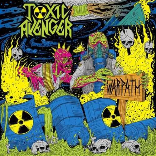 Toxic Avenger - Warpath (2016) 320 kbps
