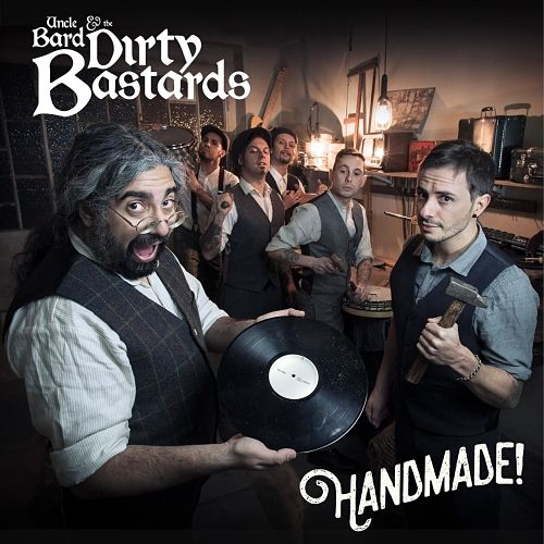 Uncle Bard and the Dirty Bastards - Handmade! (2017) 320 kbps