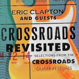 Various Artists - Eric Clapton And Guests: Crossroads Revisited [Live 3CD] (2016) 320 kbps