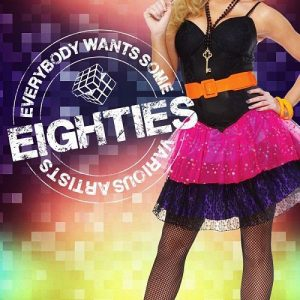 Various Artists - Everybody Wants Some Eighties (2016) 320 kbps