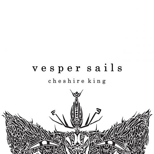 Vesper Sails - Cheshire King (2017) 320 kbps