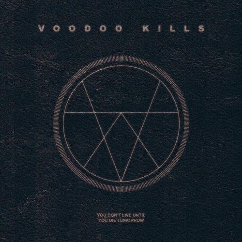 Voodoo Kills - You Don't Live Until You Die Tomorrow (2017)