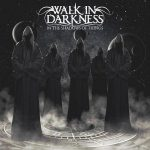 Walk in Darkness – In the Shadows of Things (2017) 320 kbps