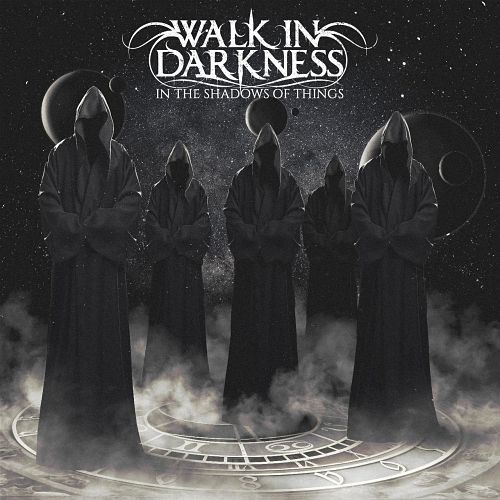 Walk in Darkness - In the Shadows of Things (2017) 320 kbps
