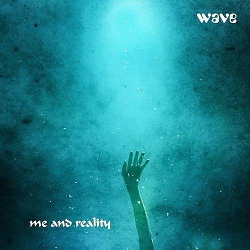 Wave - Me And Reality (2017) 320 kbps