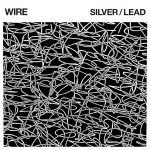 Wire – Silver/Lead (2017) 320 kbps