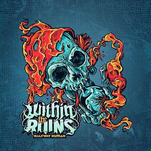 Within The Ruins - Halfway Human (2017)