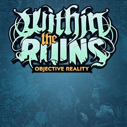 Within the Ruins - Objective Reality (Single) (2017) 320 kbps