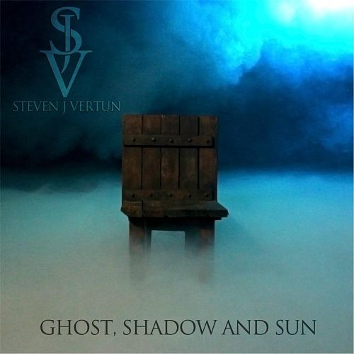 Steven J Vertun - Ghost, Shadow and Sun (2017) 320 kbps