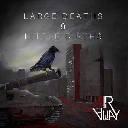 Air Away - Large Deaths And Little Births (2017) 320 kbps