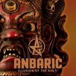 Anbaric – Illusion of the Holy (2017) 320 kbps