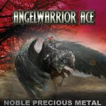 Angelwarrior Ace – Noble Precious Metal (2017) 320 kbps