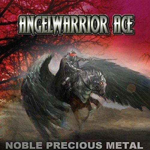 Angelwarrior Ace - Noble Precious Metal (2017) 320 kbps