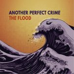 Another Perfect Crime – The Flood (2017) 320 kbps