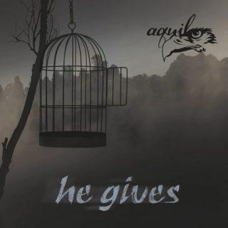 aquila - He Gives (2017) 320 kbps