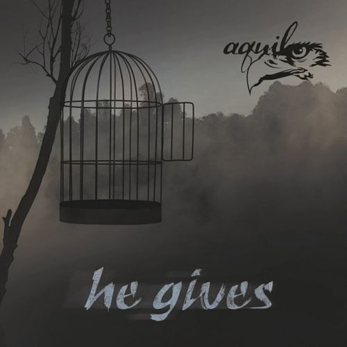 aquila - He Gives (2017) 320 kbps