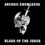 Archaic Knowledge – Blade of the Judge (2017) 320 kbps