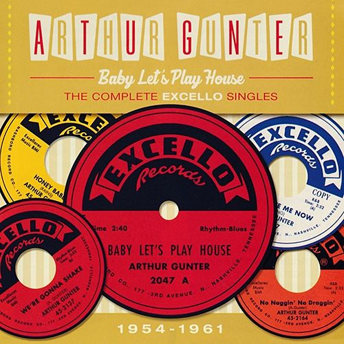Arthur Gunter - Baby Let's Play House: The Complete Excello Singles 1954-1961 (2016) 320 kbps + Scans