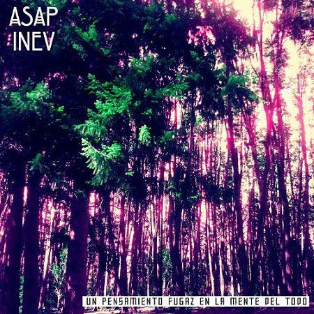 Asap Inev - Un Pensamiento Fugaz En La Mente Del Todo (2017) 320 kbps