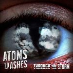 Atoms to Ashes – Through the Storm (EP) (2017) 320 kbps
