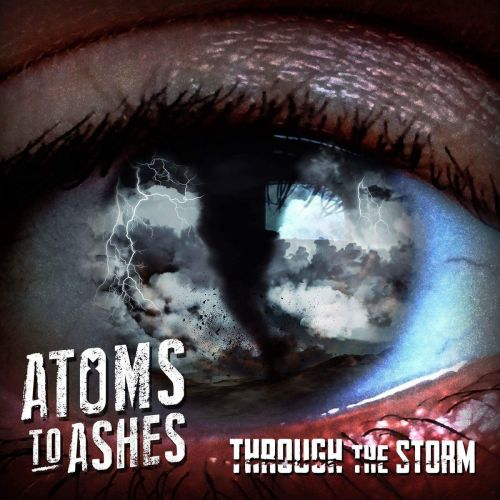 Atoms to Ashes - Through the Storm (EP) (2017) 320 kbps
