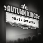 Autumn Kings – Silver Screens (2017) 320 kbps