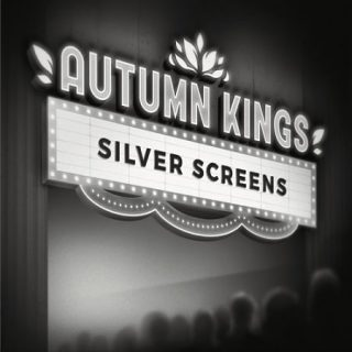Autumn Kings - Silver Screens (2017) 320 kbps