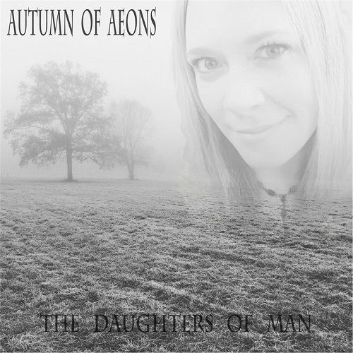 Autumn Of Aeons - The Daughters Of Man (2017) 320 kbps