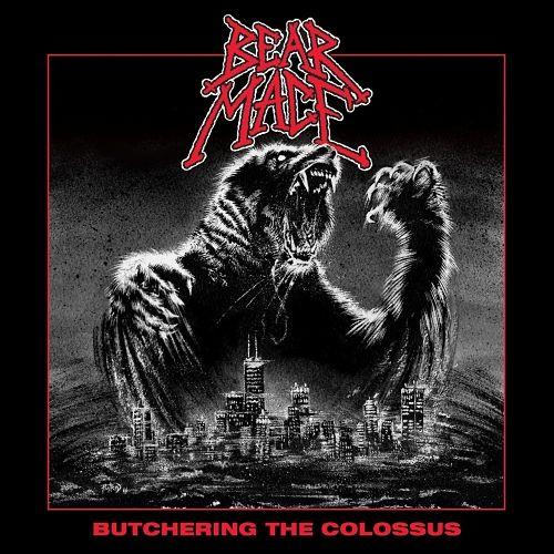 Bear Mace - Butchering the Colossus (2017) 320 kbps