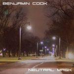Benjamin Cook – Neutral Mask (2017) 320 kbps